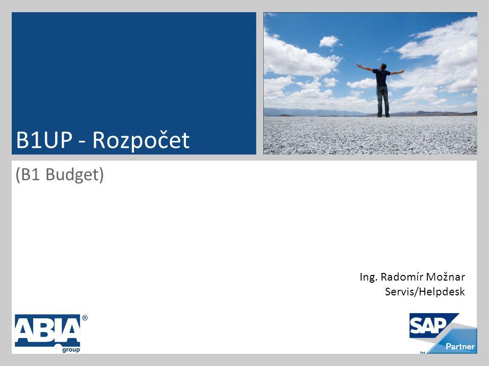 (B1 Budget) B1UP - Rozpočet Ing. Radomír Možnar Servis/Helpdesk