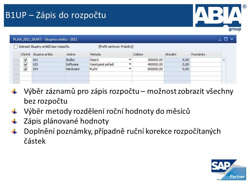 B1UP – Zápis do rozpočtu Výběr záznamů pro zápis rozpočtu – možnost zobrazit všechny bez rozpočtu Výběr metody rozdělení roční hodnoty do měsíců Zápis plánované hodnoty Doplnění poznámky, případně ruční korekce rozpočítaných částek