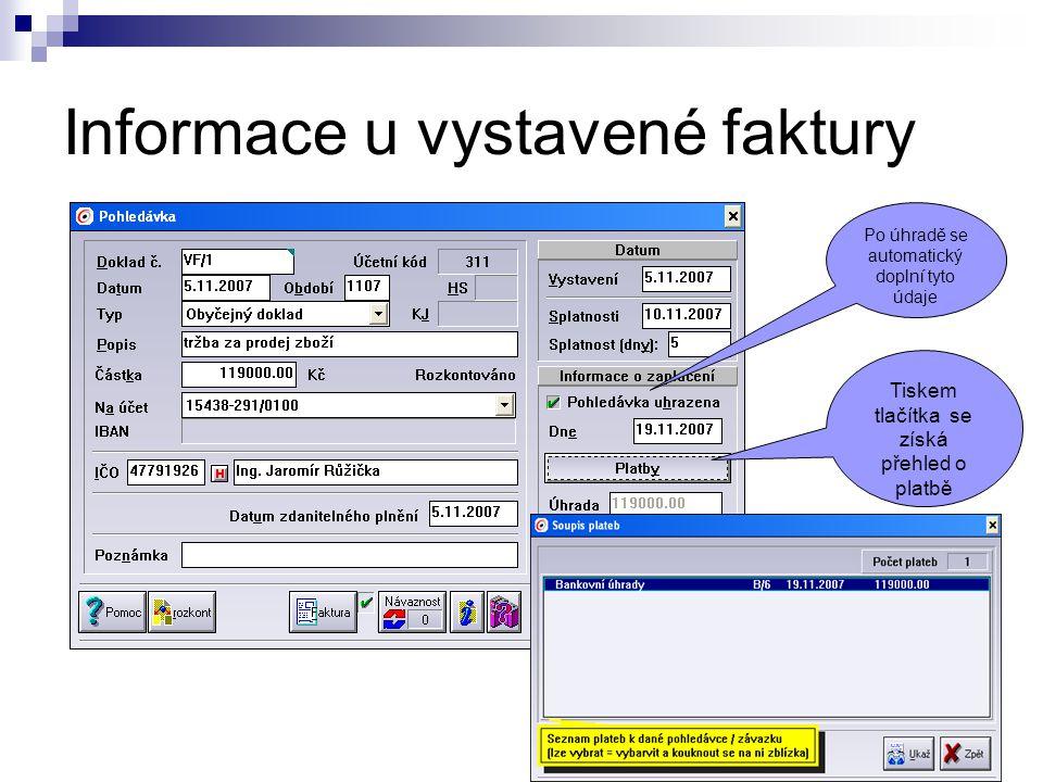 Informace u vystavené faktury Po úhradě se automatický doplní tyto údaje Tiskem tlačítka se získá přehled o platbě