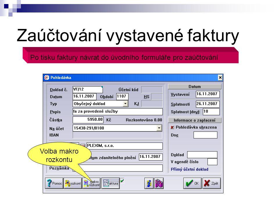 Výběr z číselníku účetní MAKER MAKRA = předdefinované účtové předpisy účetních operací Výběr příslušného MAKRA