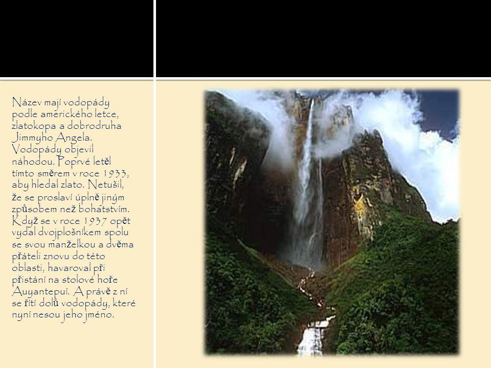 Název mají vodopády podle amerického letce, zlatokopa a dobrodruha Jimmyho Angela. Vodopády objevil náhodou. Poprvé let ě l tímto sm ě rem v roce 1933