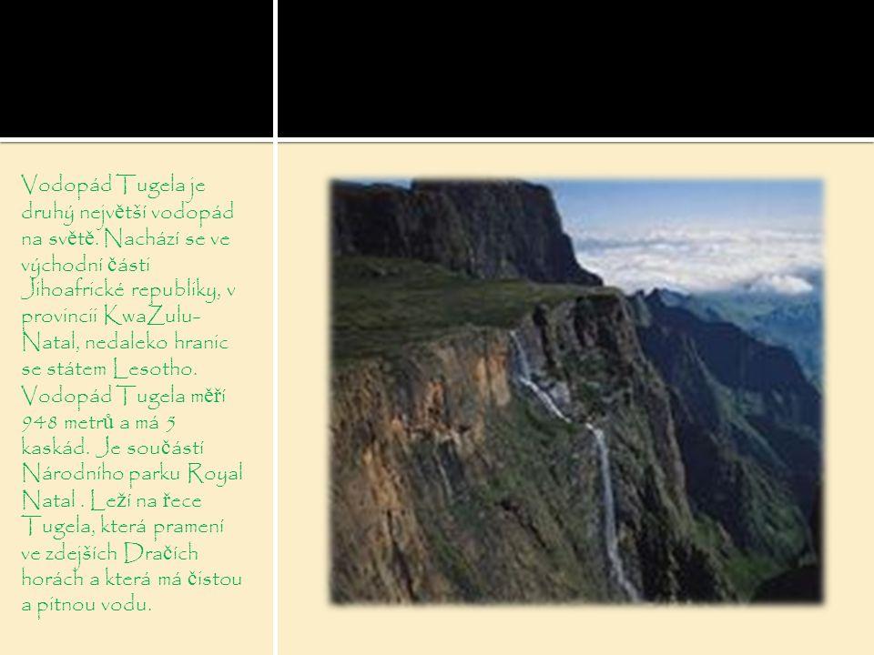 Vodopád Tugela je druhý nejv ě tší vodopád na sv ě t ě. Nachází se ve východní č ásti Jihoafrické republiky, v provincii KwaZulu- Natal, nedaleko hran