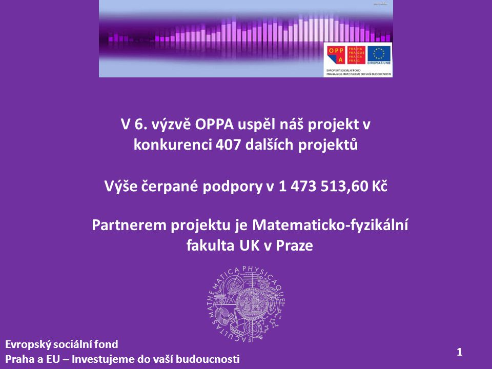 Evropský sociální fond Praha a EU – Investujeme do vaší budoucnosti 2 autorka projektu Mgr.