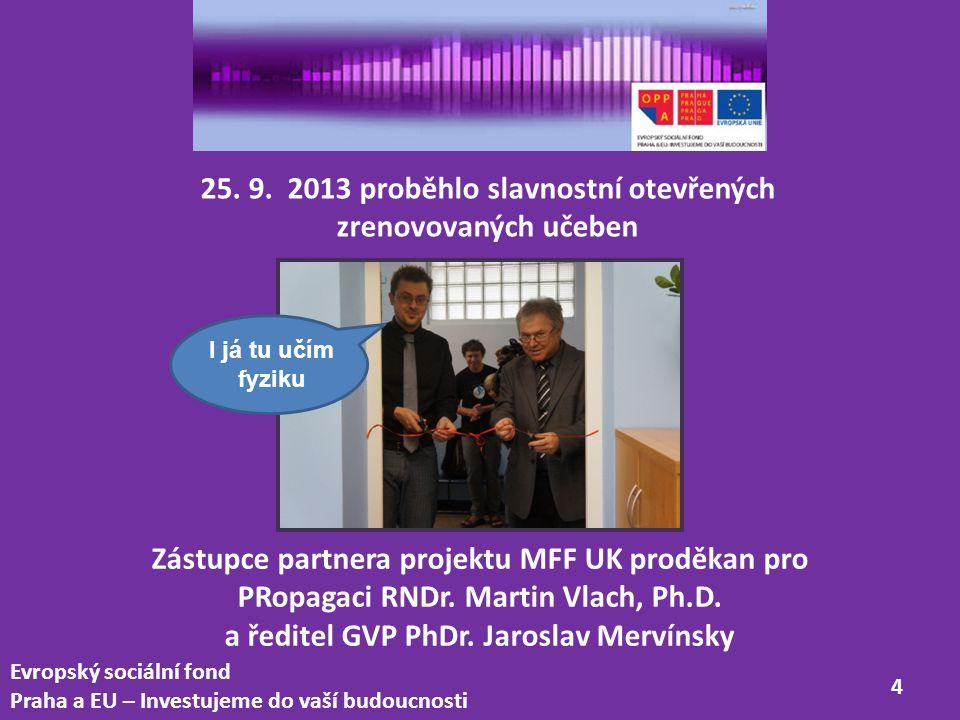 Evropský sociální fond Praha a EU – Investujeme do vaší budoucnosti 5 Nová učebna hudební výchovy / zvukové studio
