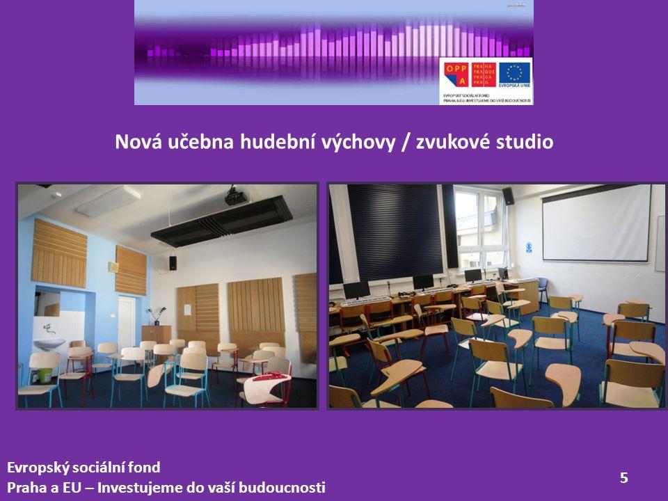 Evropský sociální fond Praha a EU – Investujeme do vaší budoucnosti 6 Nová zkušebna / nahrávací studio