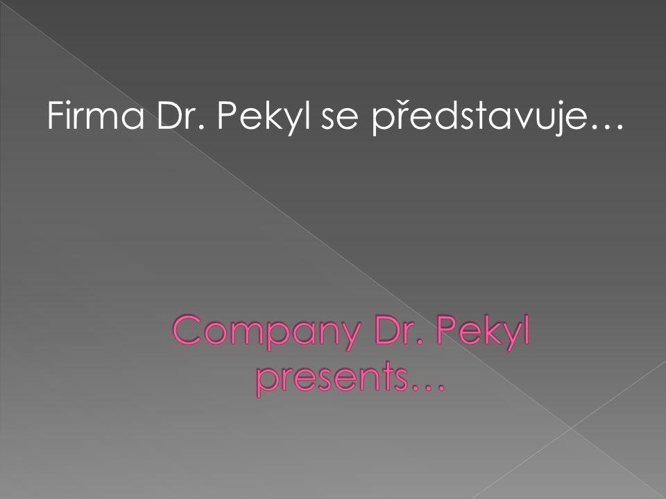 Firma Dr. Pekyl se představuje…