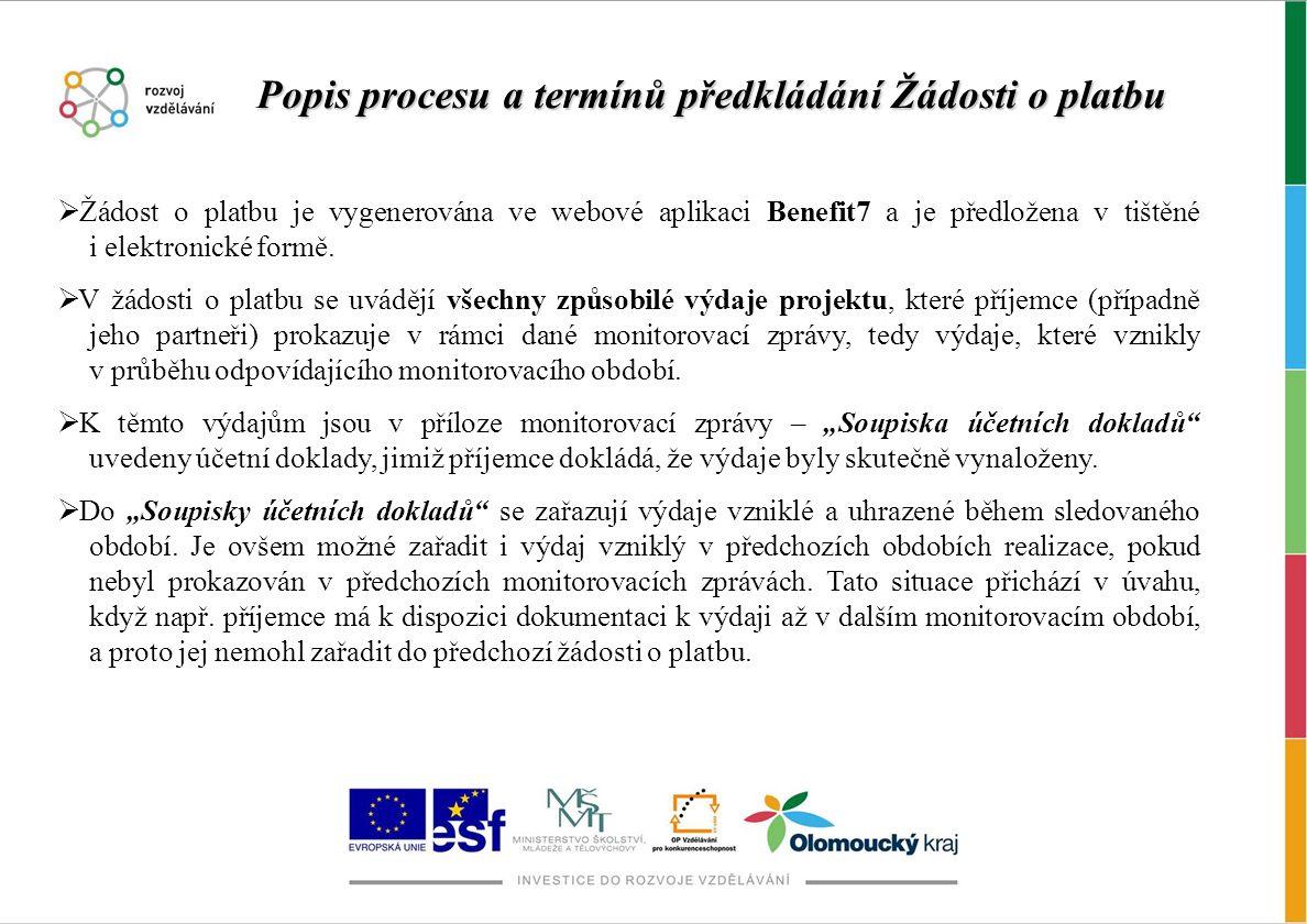  Žádost o platbu je vygenerována ve webové aplikaci Benefit7 a je předložena v tištěné i elektronické formě.