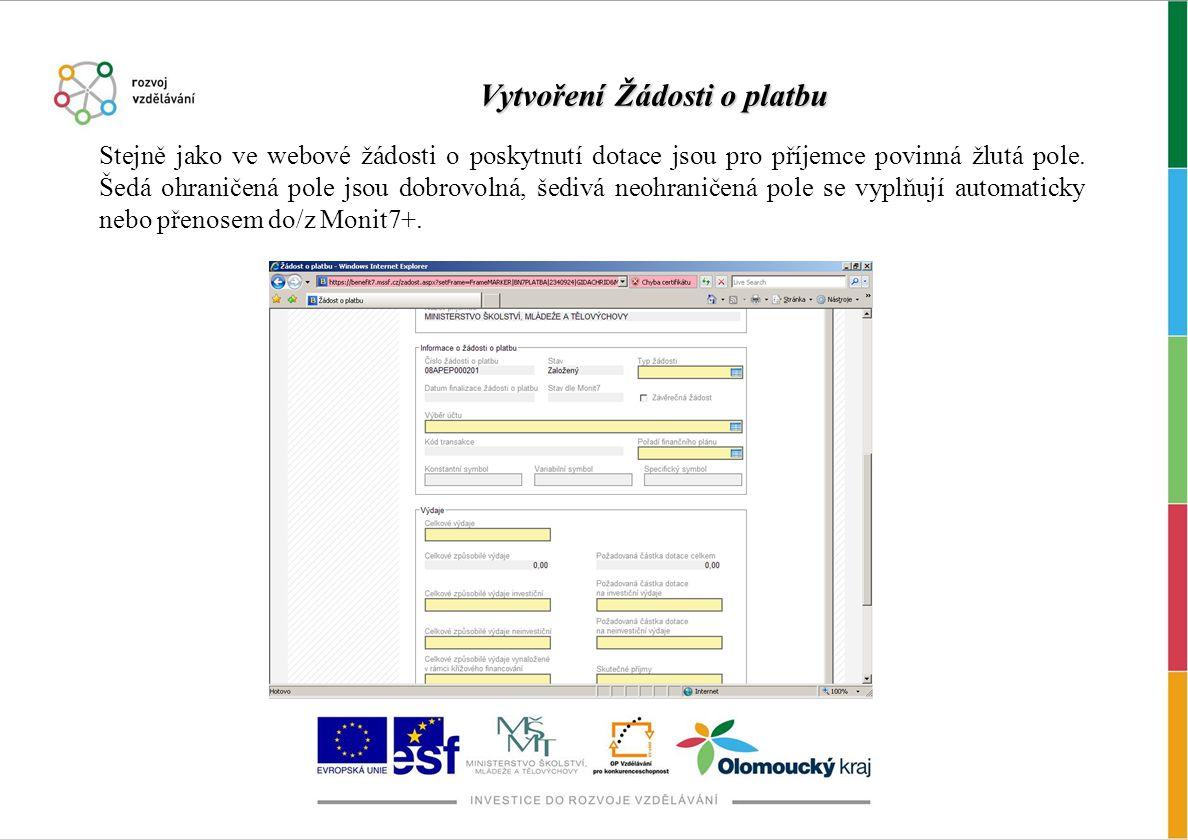 Vytvoření Žádosti o platbu Stejně jako ve webové žádosti o poskytnutí dotace jsou pro příjemce povinná žlutá pole.