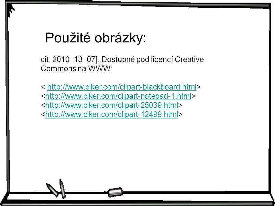 Použité obrázky: cit. 2010–13–07]. Dostupné pod licencí Creative Commons na WWW: http://www.clker.com/clipart-blackboard.html http://www.clker.com/cli