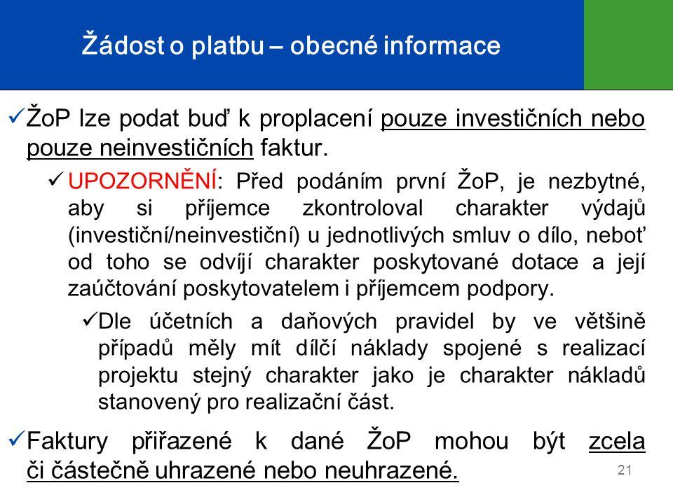 Žádost o platbu – obecné informace  ŽoP lze podat buď k proplacení pouze investičních nebo pouze neinvestičních faktur.