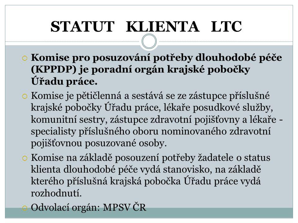 STATUT KLIENTA LTC  Komise pro posuzování potřeby dlouhodobé péče (KPPDP) je poradní orgán krajské pobočky Úřadu práce.  Komise je pětičlenná a sest