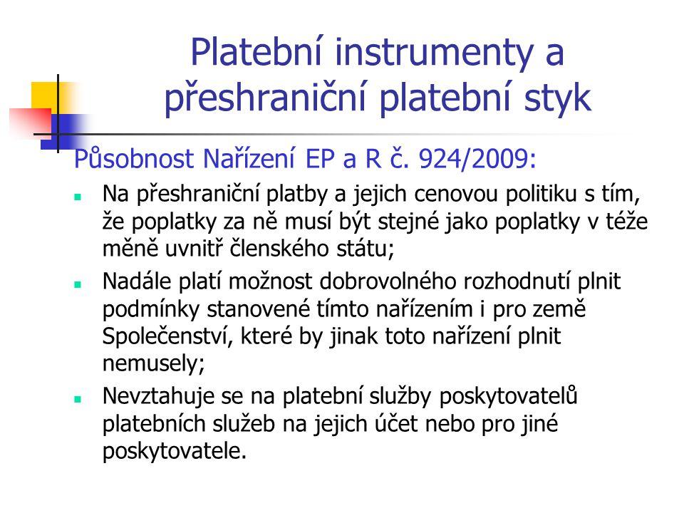 Platební instrumenty a přeshraniční platební styk Působnost Nařízení EP a R č.