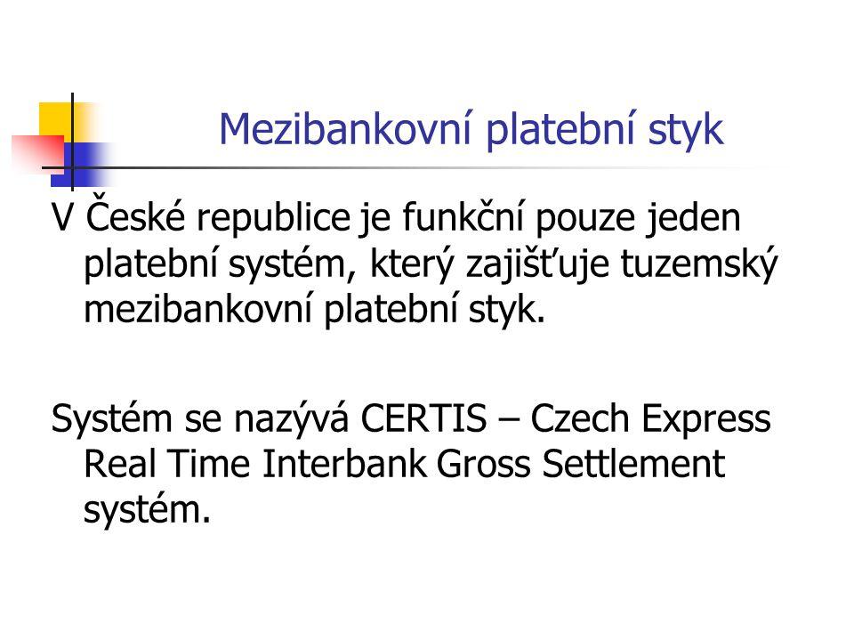 Mezibankovní platební styk V České republice je funkční pouze jeden platební systém, který zajišťuje tuzemský mezibankovní platební styk.
