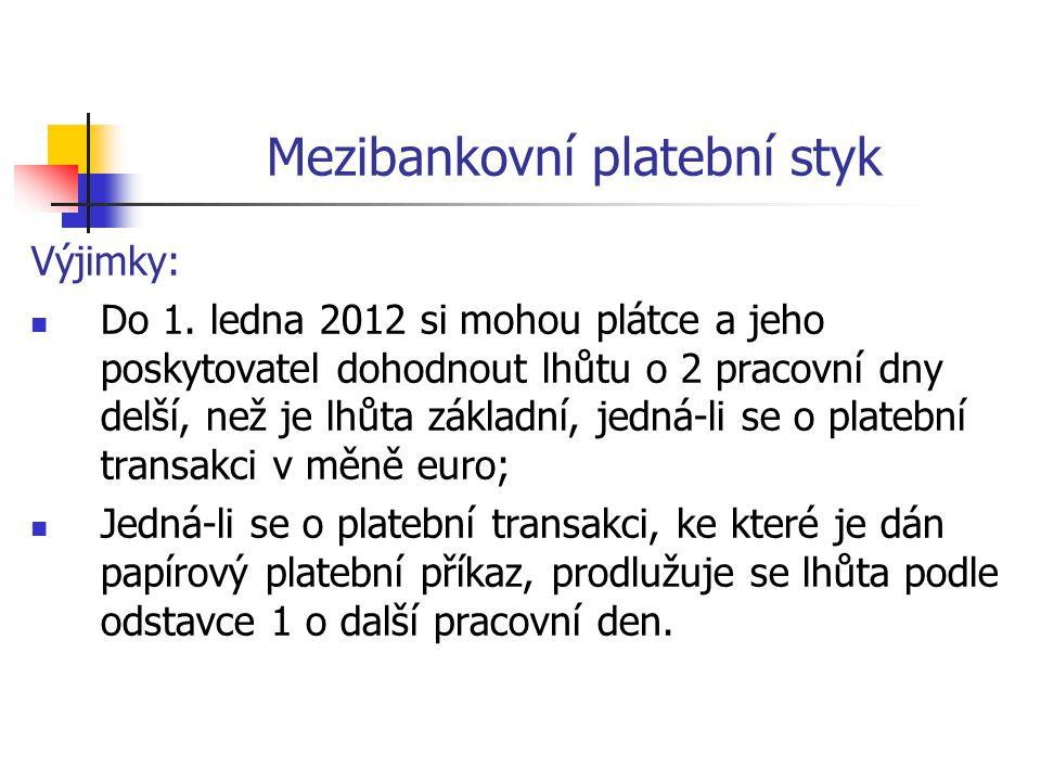 Mezibankovní platební styk Výjimky:  Do 1.