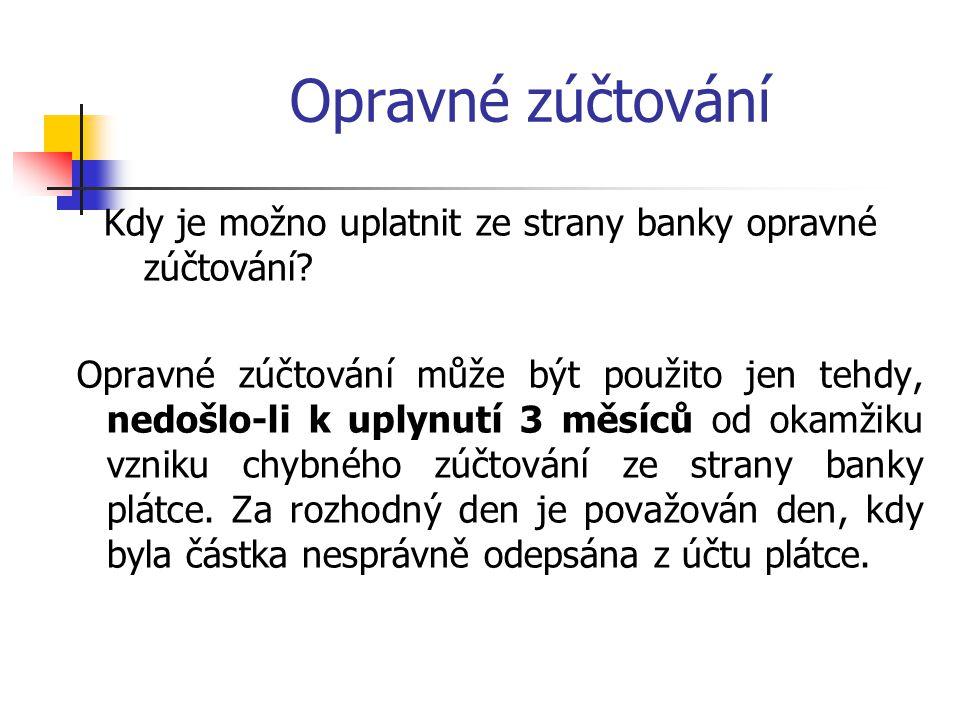 Opravné zúčtování Kdy je možno uplatnit ze strany banky opravné zúčtování.