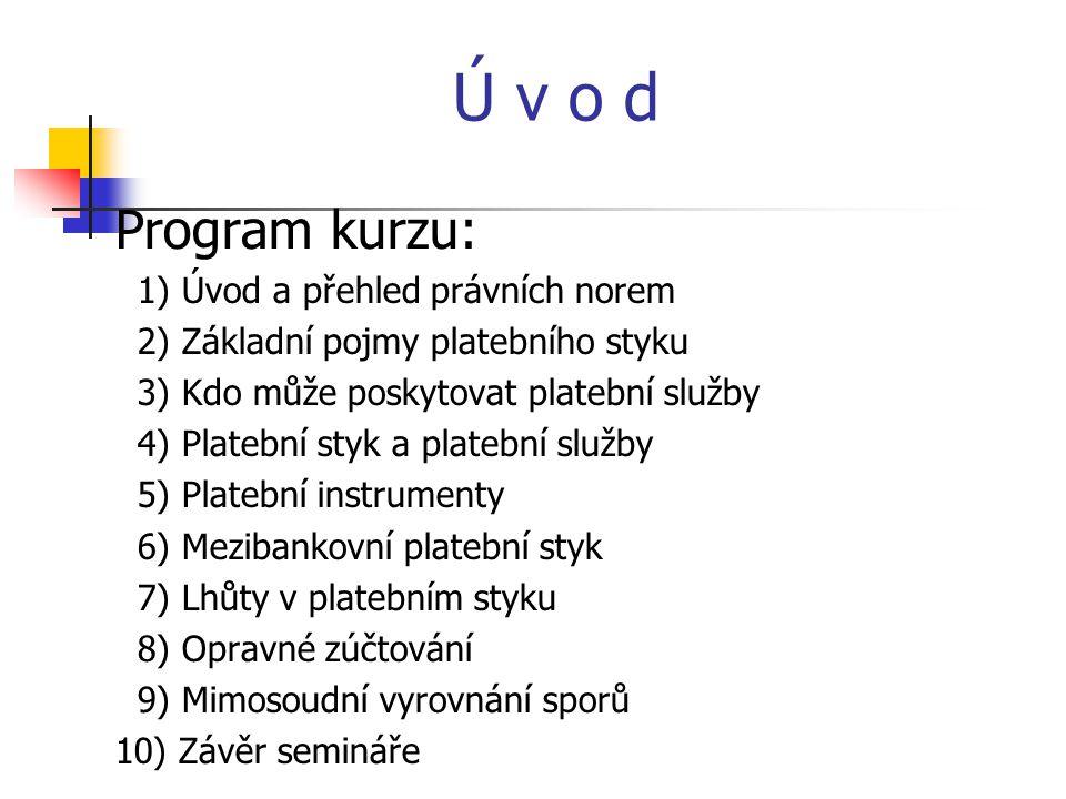 Úvod – přehled právních předpisů  Nařízení EP a Rady č.