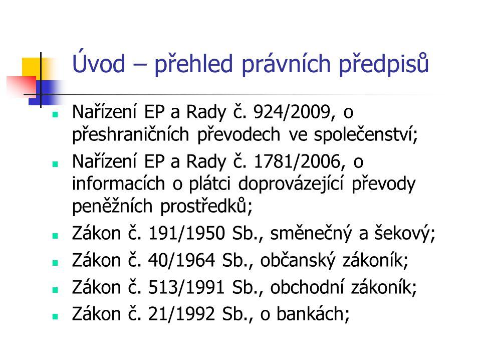 Platební instrumenty IBAN – pro ČR stanoven v rozsahu 24 znaků: CZKK XXXX YYYY YYMM MMMM MMMM BIC – obecný tvar je pro všechny uživatele stejný: K K K K C Z Y Y C C C (např.