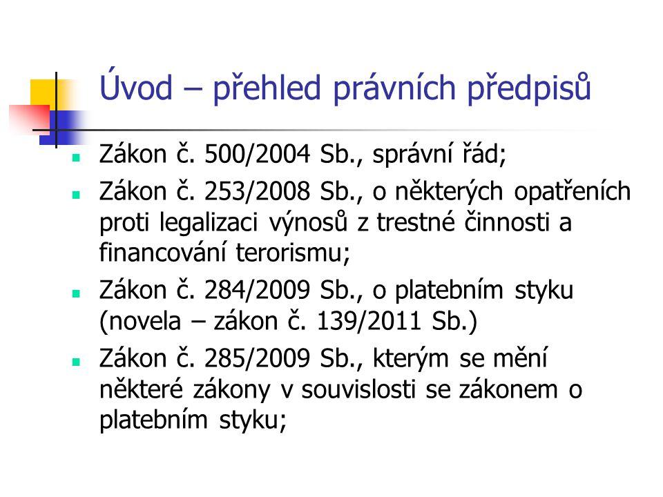 Úvod – přehled právních předpisů  Zákon č.500/2004 Sb., správní řád;  Zákon č.