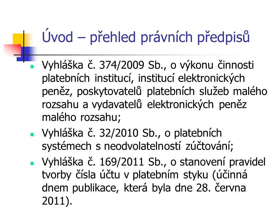 Úvod – přehled právních předpisů  Všeobecné obchodní podmínky ČNB ze dne 7.