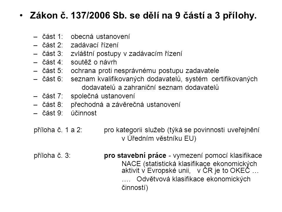 •Zákon č.137/2006 Sb. se dělí na 9 částí a 3 přílohy.