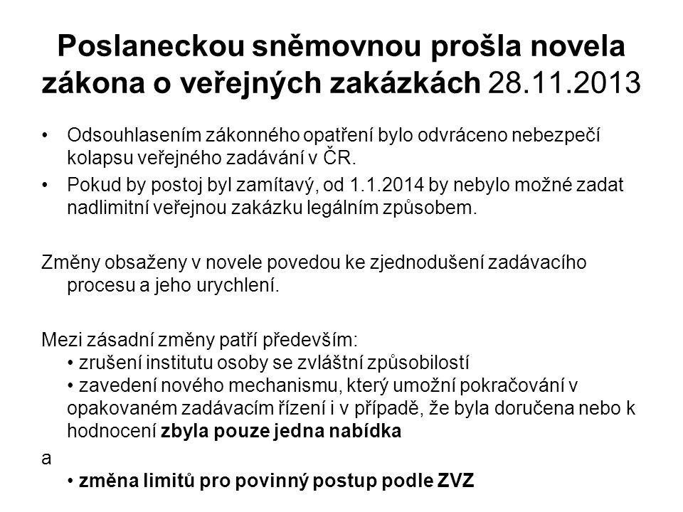 Poslaneckou sněmovnou prošla novela zákona o veřejných zakázkách 28.11.2013 •Odsouhlasením zákonného opatření bylo odvráceno nebezpečí kolapsu veřejné