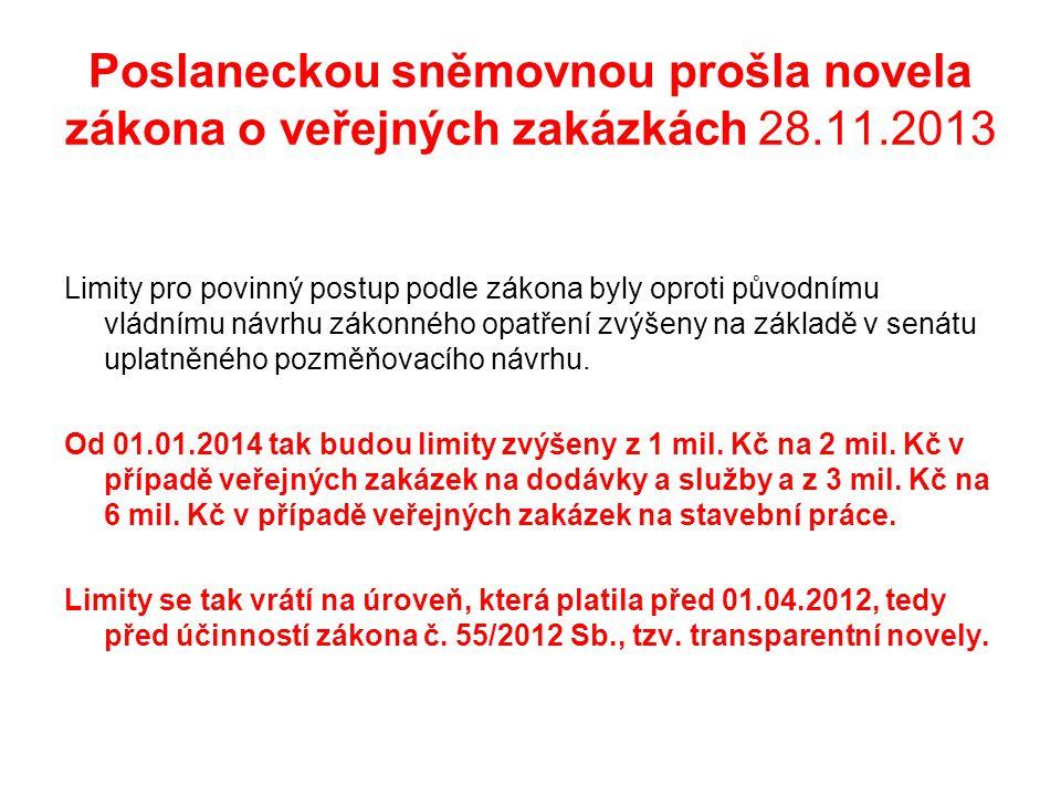 Poslaneckou sněmovnou prošla novela zákona o veřejných zakázkách 28.11.2013 Limity pro povinný postup podle zákona byly oproti původnímu vládnímu návr