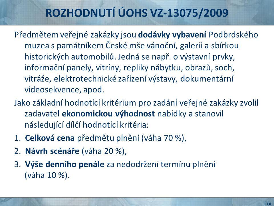 ROZHODNUTÍ ÚOHS VZ-13075/2009 Podle ustanovení § 44 odst.