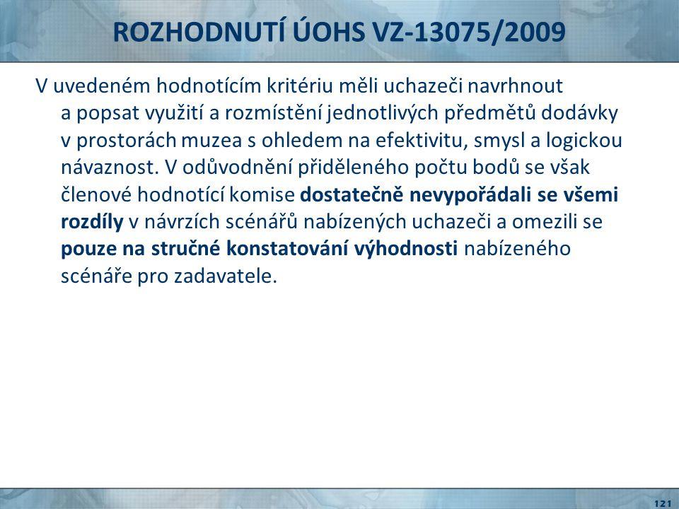 """ROZHODNUTÍ ÚOHS VZ-7741/2009 Oznámení otevřeného zadávacího řízení za účelem zadání nadlimitní veřejné zakázky """"Správa, provozování, údržba, rekonstrukce a rozvoj veřejného osvětlení ve statutárním městě Hradec Králové 122"""