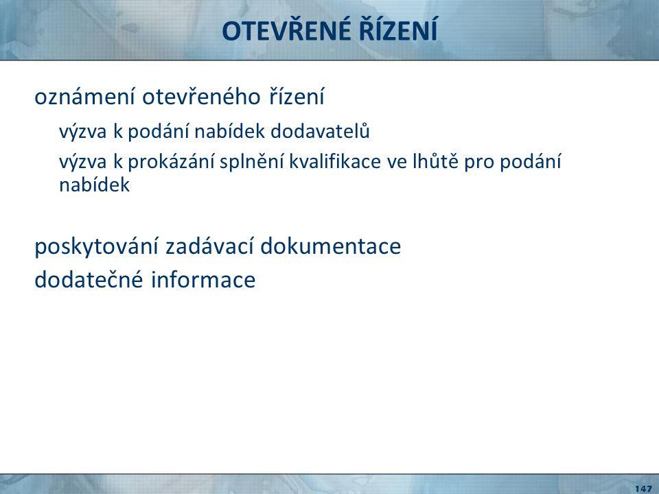OTEVŘENÉ ŘÍZENÍ veřejný zadavatel komise pro otevírání obálek komise pro posouzení a hodnocení nabídek sektorový zadavatel veškeré činnosti přímo sektorový zadavatel termín pro otevírání obálek v zadávacích podmínkách písemné vyrozumění dodavatele (vyzvedl ZD, podal nabídku) 5 pracovních dnů před otevíráním obálek otevírání obálek nejpozději do 30 dnů po uplynutí lhůty pro podání nabídek 148