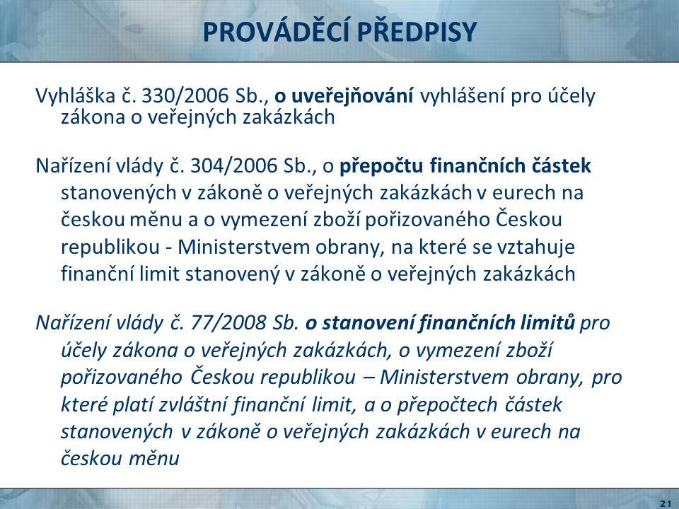 DALŠÍ PŘEDPISY poskytovatelé dotací VZ zakázky hrazené z fondů EU vnitřní předpisy zadavatelů 22