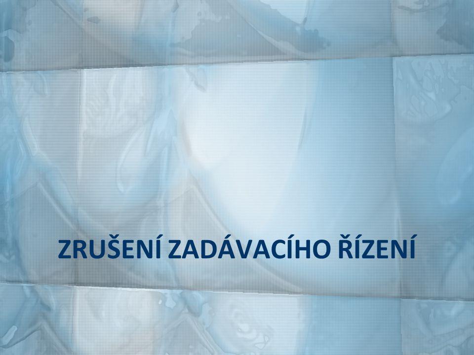 POVINNÉ ZRUŠENÍ ZADÁVACÍHO ŘÍZENÍ nebyly podány žádné nabídky vyloučení všech dodavatelů nebyla uzavřena smlouva ani s posledním uchazečem 224