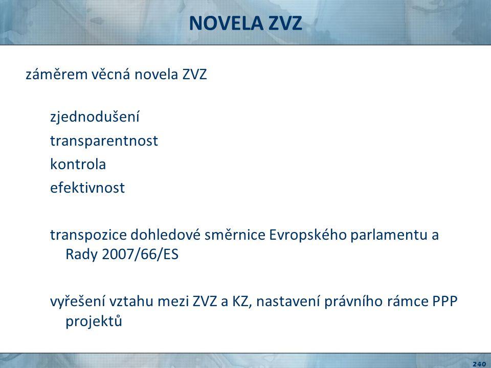 NOVELA KZ věcná novela KZ nedořešenost institutu koncese a koncesního vztahu definiční nedostatečnost nesystémovost tzv.