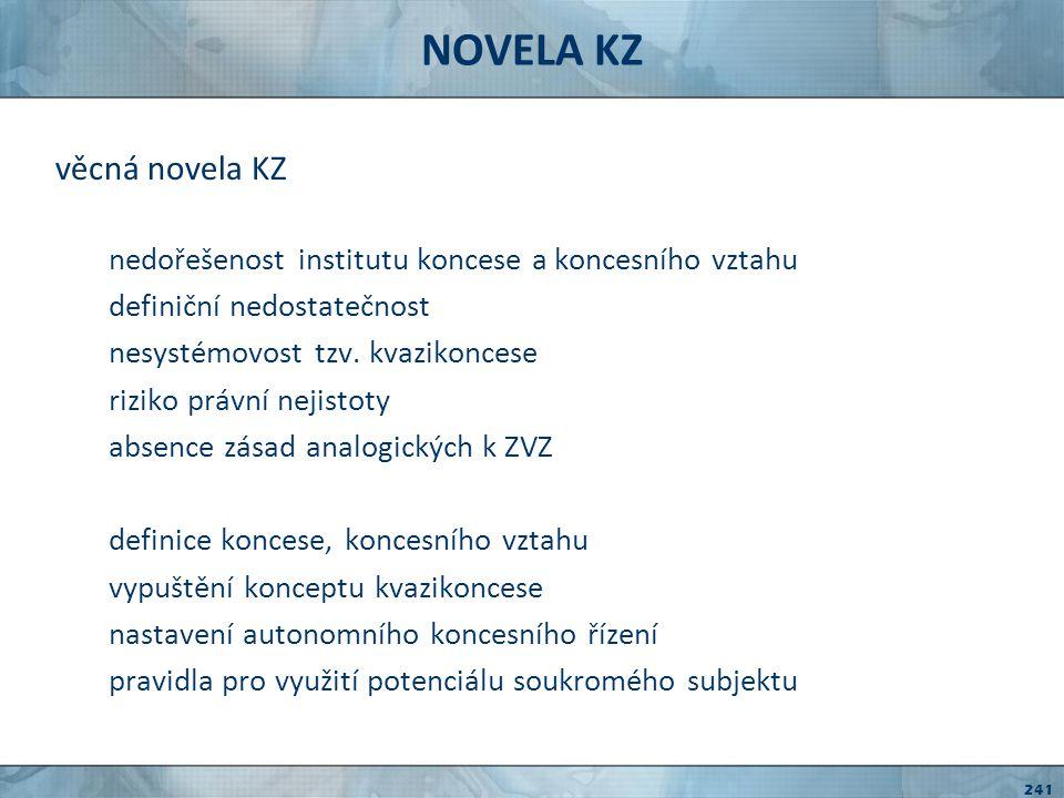 PROCES NOVELY ZVZ I - III/08 sbírání námětů, zpracování analýz III, X/08 příprava legislativního textu XI, XII/08 připomínkové řízení I/09 vypořádání připomínek II/09 odeslání do vlády III, IV/09 LRV V/09 vláda VI/09PSP, následně staženo z programu IX/09poslanecká iniciativa, I.