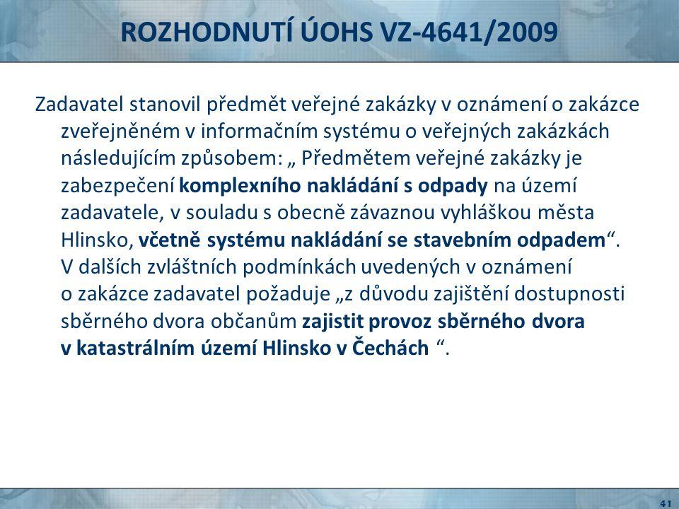 ROZHODNUTÍ ÚOHS VZ-4641/2009 V bodě 10.6.