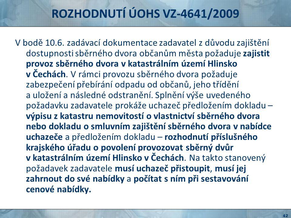 ROZHODNUTÍ ÚOHS VZ-4641/2009 Znění bodu 10.6.