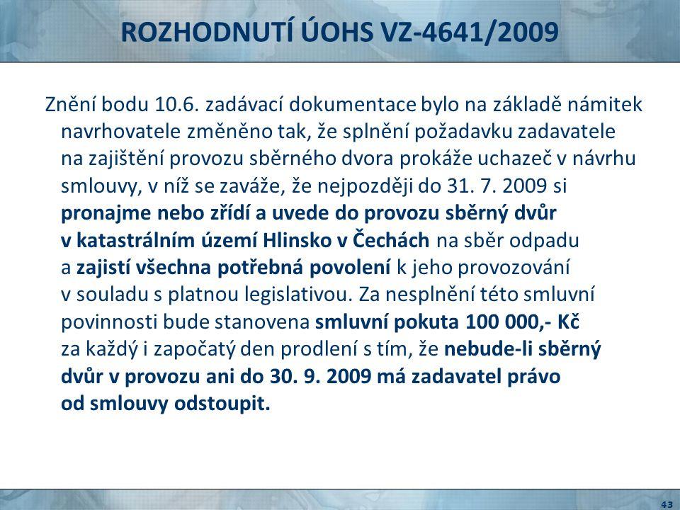 ROZHODNUTÍ ÚOHS VZ-4641/2009 Z výše uvedeného vyplývá, že svoz odpadu a provoz sběrného dvora, ačkoliv náleží svým obsahem do služeb odpadového hospodářství, jsou dvě samostatné činnosti, které vyžadují rozdílné technické zázemí a technologicky spolu nesouvisí, což zadavatel ve svém stanovisku sám připouští.