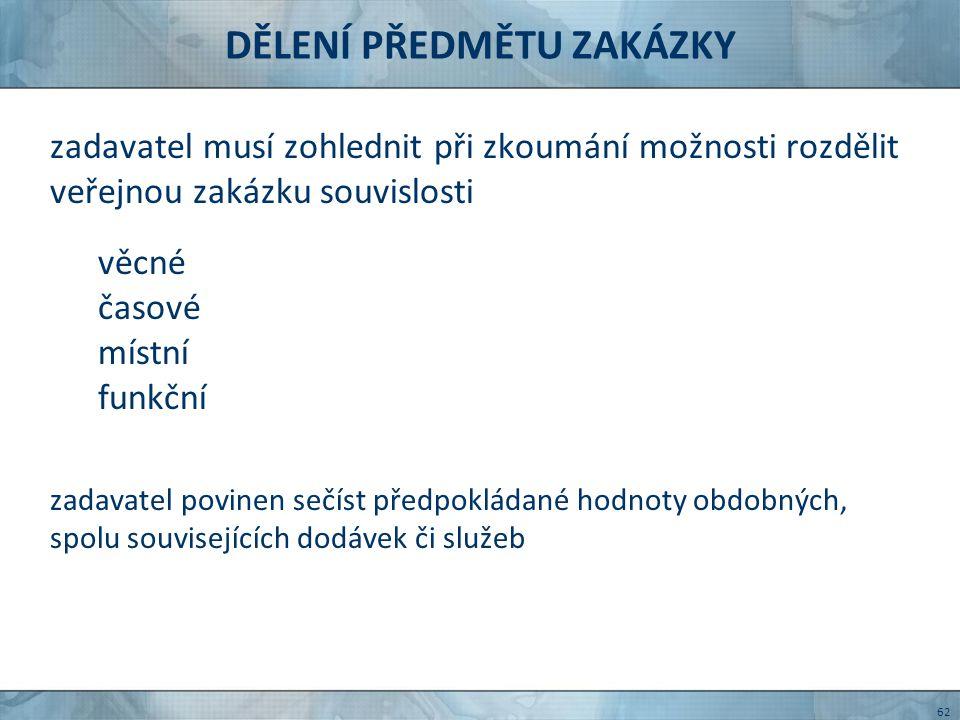 DĚLENÍ PŘEDMĚTU ZAKÁZKY rozhodnutí ÚOHS S 167/2006 výzvy pro podání nabídek Výměna oken v domě Výstavní č.