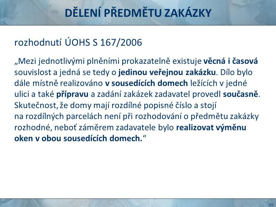 DĚLENÍ PŘEDMĚTU ZAKÁZKY rozhodnutí ÚOHS S 256/2006 uzavřeny tři smlouvy 1.Výměna střešního pláště a klempířských prvků na budově č.