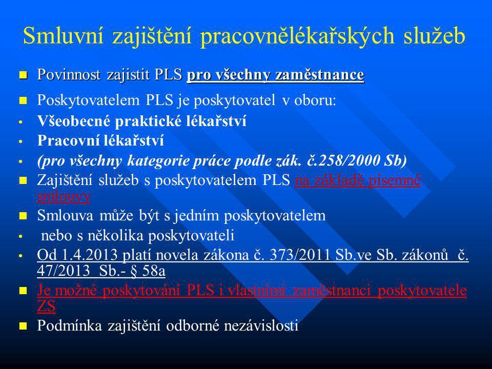 Smluvní zajištění pracovnělékařských služeb  Povinnost zajistit PLS pro všechny zaměstnance   Poskytovatelem PLS je poskytovatel v oboru: • • Všeob