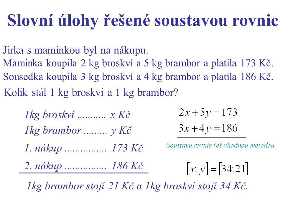 Slovní úlohy řešené soustavou rovnic Ve družině je 42 žáků, chlapců je o 4 více než děvčat.