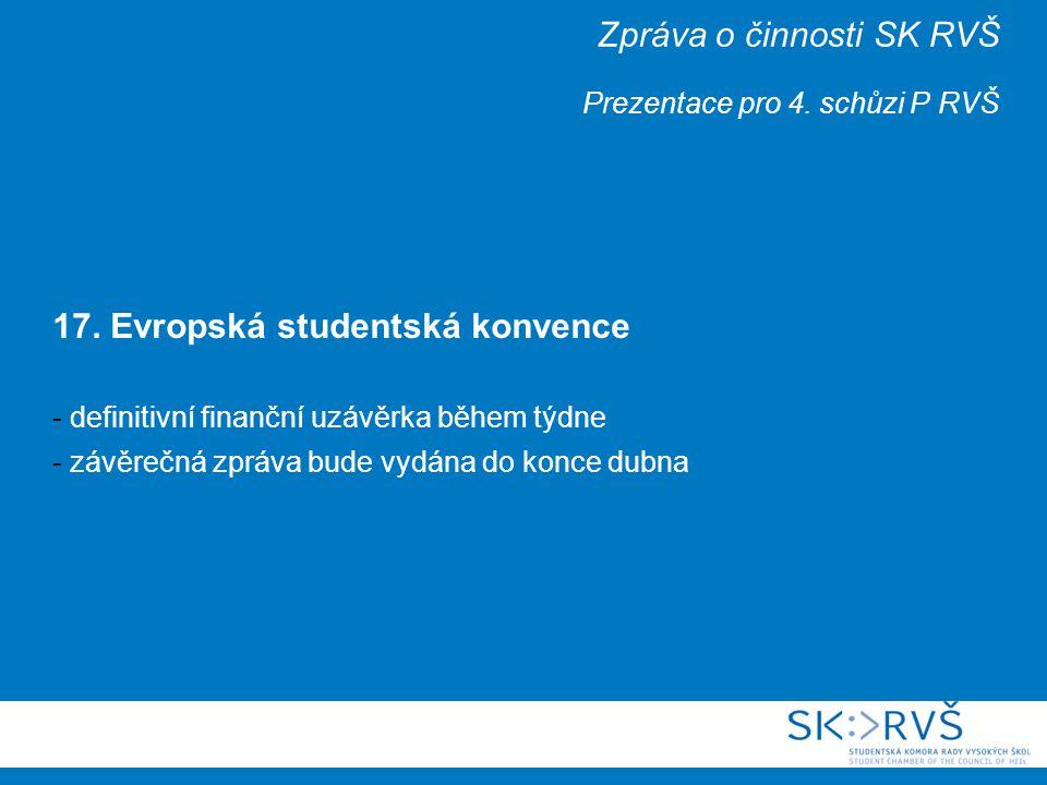 Zpráva o činnosti SK RVŠ Prezentace pro 4. schůzi P RVŠ 17.