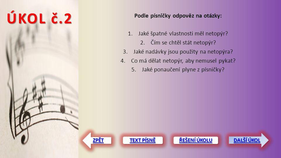 ÚKOL č.3 Najdi rýmy k těmto slovům: Říše – Nalito - TEXT PÍSNĚ TEXT PÍSNĚ TEXT PÍSNĚ TEXT PÍSNĚ ZPĚT