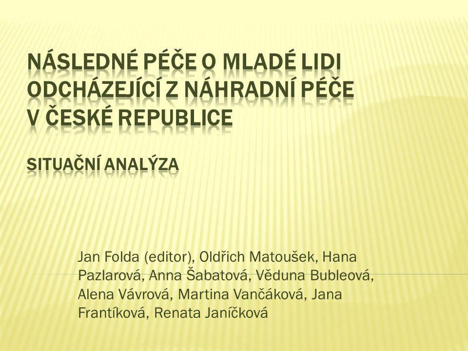 Jan Folda (editor), Oldřich Matoušek, Hana Pazlarová, Anna Šabatová, Věduna Bubleová, Alena Vávrová, Martina Vančáková, Jana Frantíková, Renata Janíčková