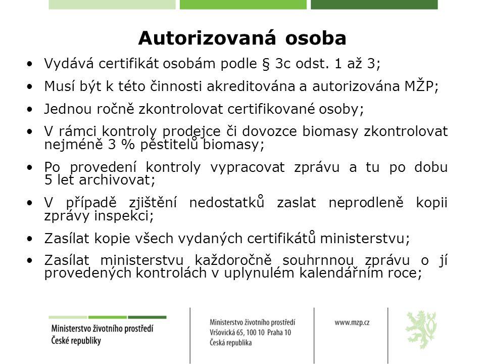 Autorizovaná osoba •Vydává certifikát osobám podle § 3c odst.