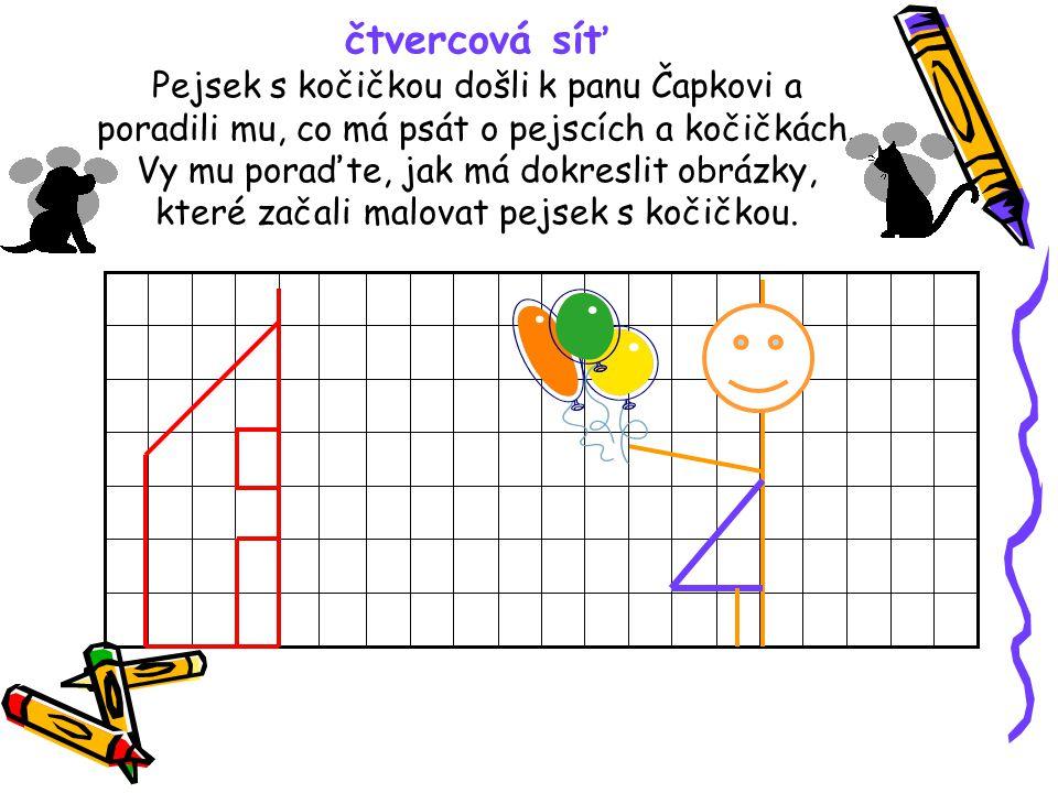 čtvercová síť Jak to bylo na Vánoce Pejsek s kočičkou chtěli jít k panu Čapkovi.Oba vyšli z domečku D, ale každý se vydal vlastní cestou.