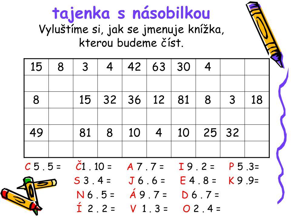 Správné řešení úkolů: Tajenka s násobilkou C 5.5 = 25 Č1.