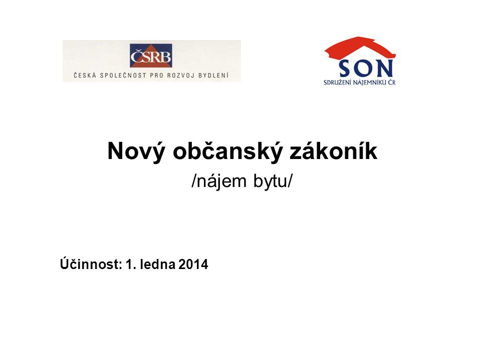 Nový občanský zákoník /nájem bytu/ Účinnost: 1. ledna 2014