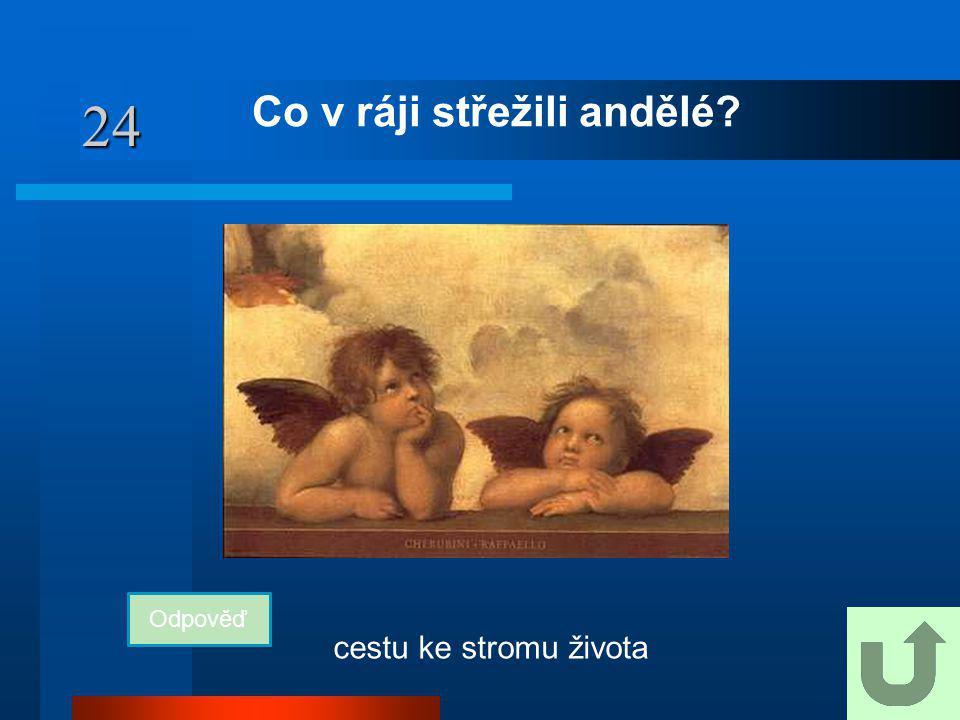 24 Co v ráji střežili andělé? Odpověď cestu ke stromu života