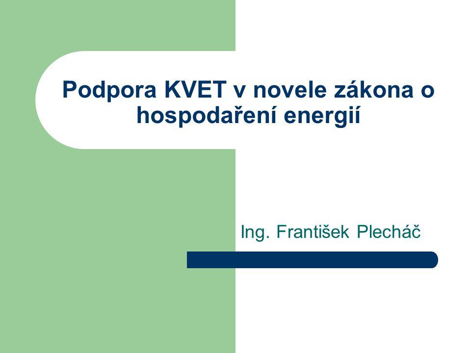 Podpora KVET v novele zákona o hospodaření energií (3) Rozhodne-li se výrobce podle odstavců 1 a 2 realizovat kombinovanou výrobu elektřiny a tepla, je povinen dodržet pravidla pro navrhování zařízení a účinnost užití energie.