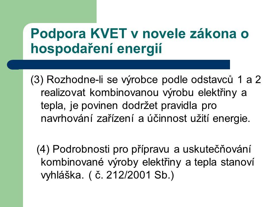 Podpora KVET v novele zákona o hospodaření energií (3) Rozhodne-li se výrobce podle odstavců 1 a 2 realizovat kombinovanou výrobu elektřiny a tepla, j